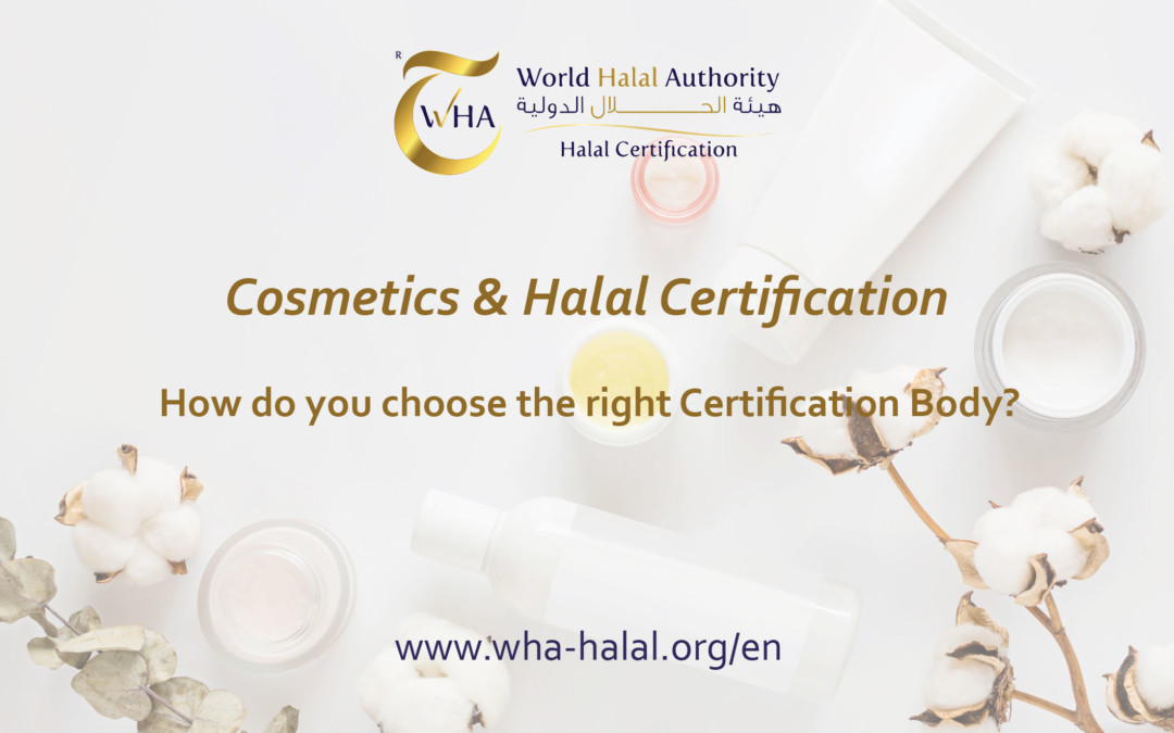 Halal Cosmetic Certification: how do you choose the right Certification Body?